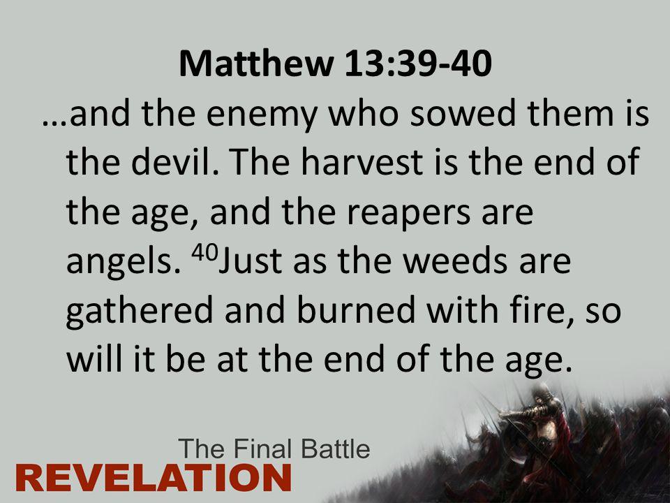 Matthew 13:39-40