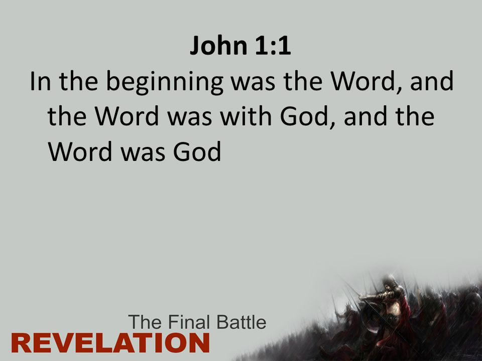 John 1:1 In the beginning was the Word, and the Word was with God, and the Word was God