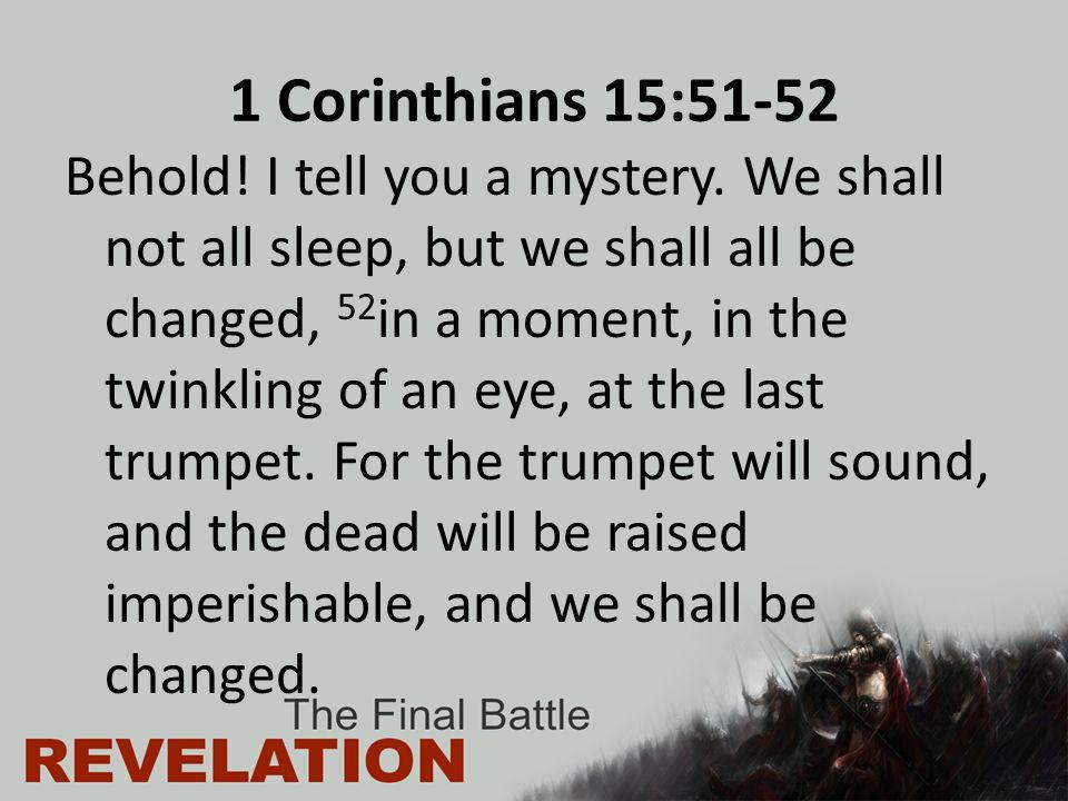 1 Corinthians 15:51-52