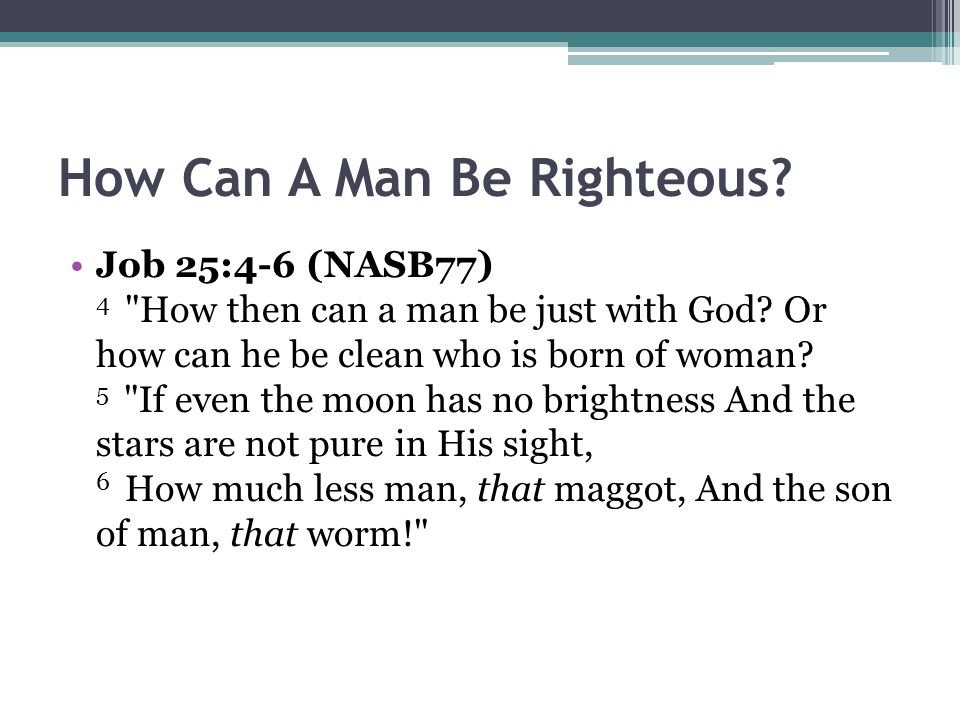 How Can A Man Be Righteous