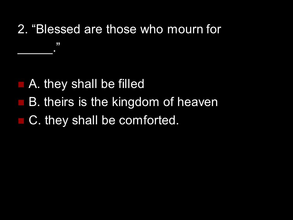 2. Blessed are those who mourn for