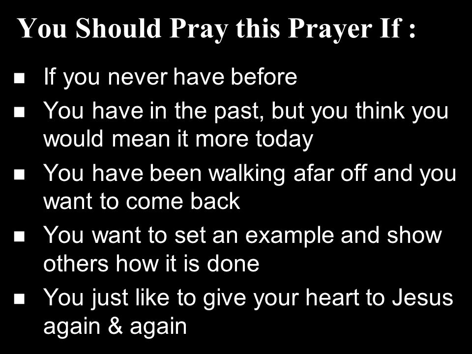 You Should Pray this Prayer If :