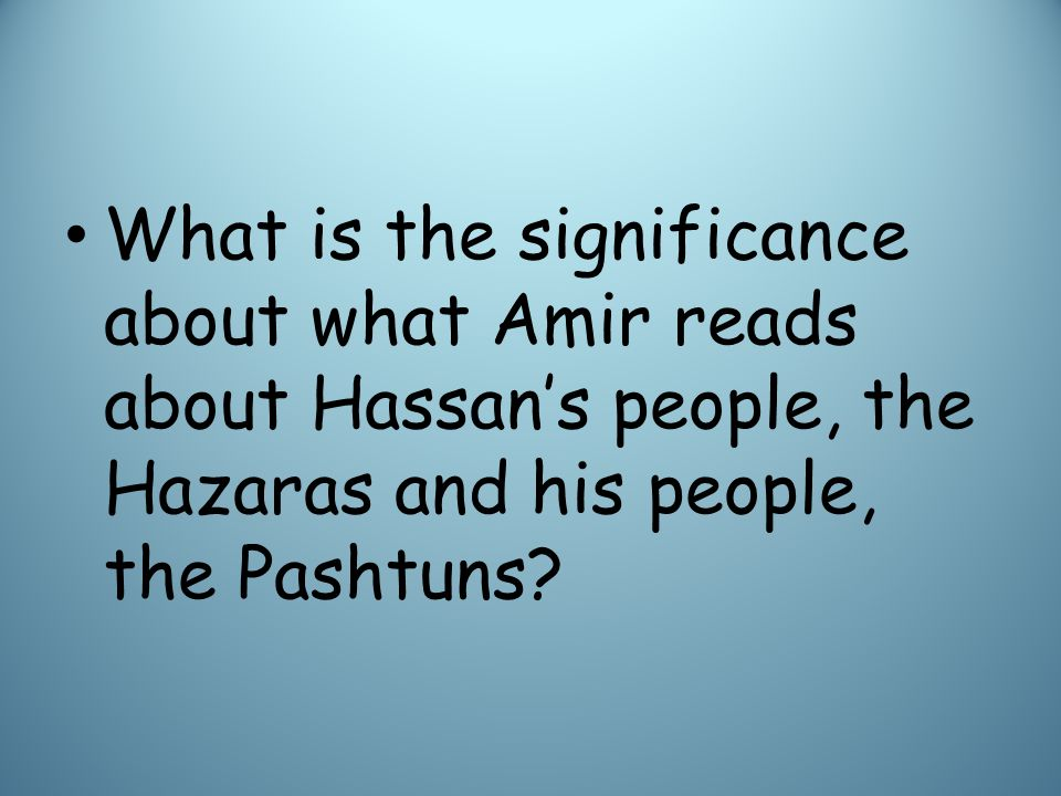 What is the significance about what Amir reads about Hassan's people, the Hazaras and his people, the Pashtuns