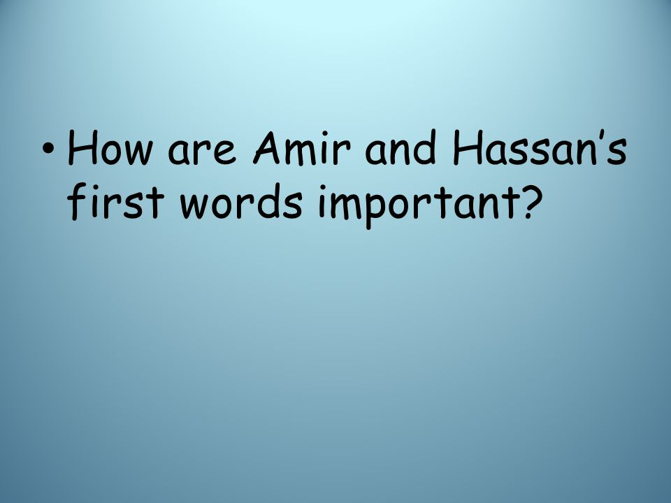 How are Amir and Hassan's first words important