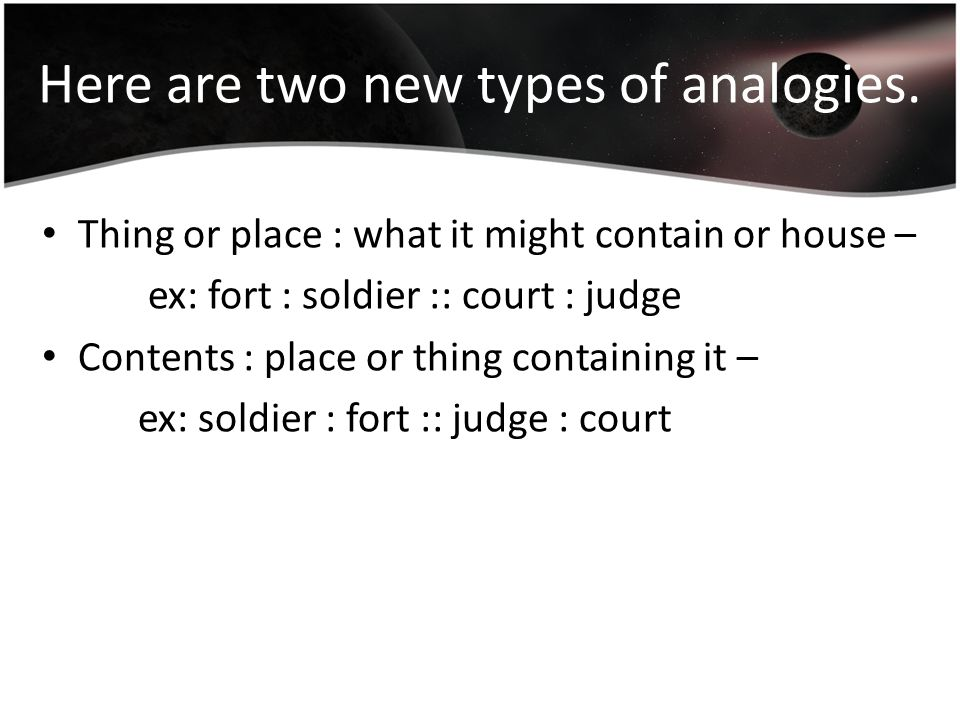 Here are two new types of analogies.