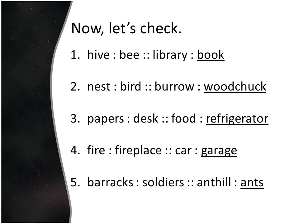 Now, let's check. hive : bee :: library : book