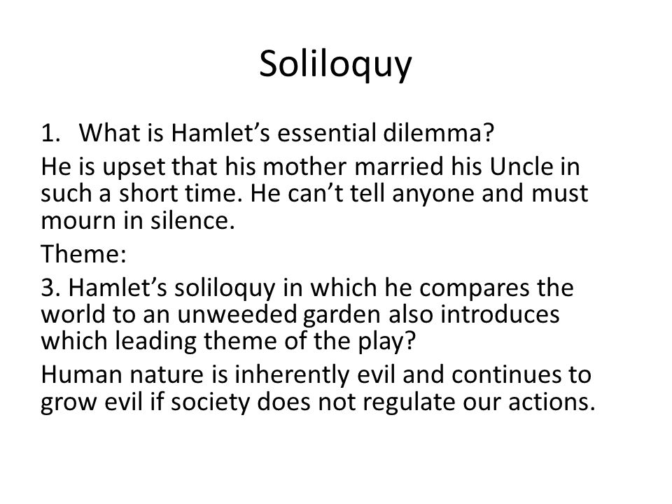 Soliloquy What is Hamlet's essential dilemma