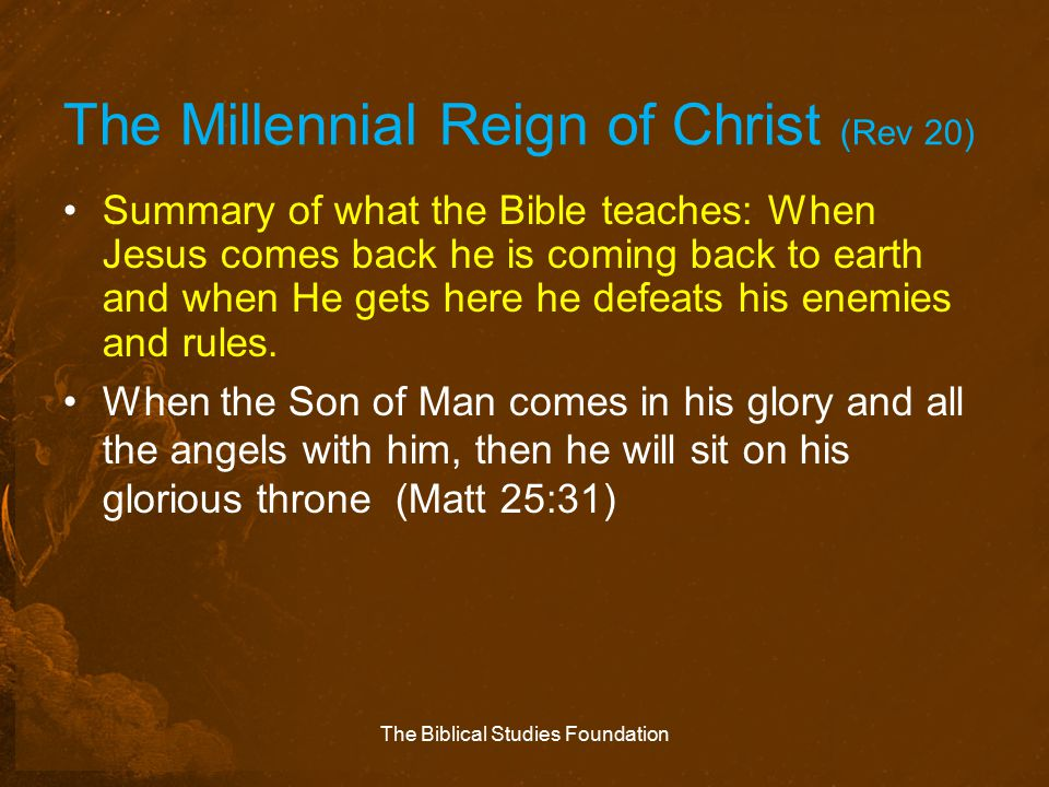 The Millennial Reign of Christ (Rev 20)