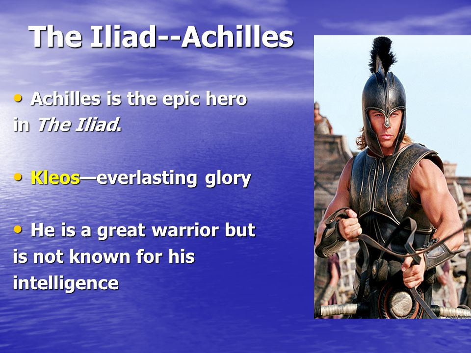 achilles epic hero To even have a chance to be recognized in this tradition, epics have to meet the   historical examples of epic heroes and their tasks are homer's great achilles.