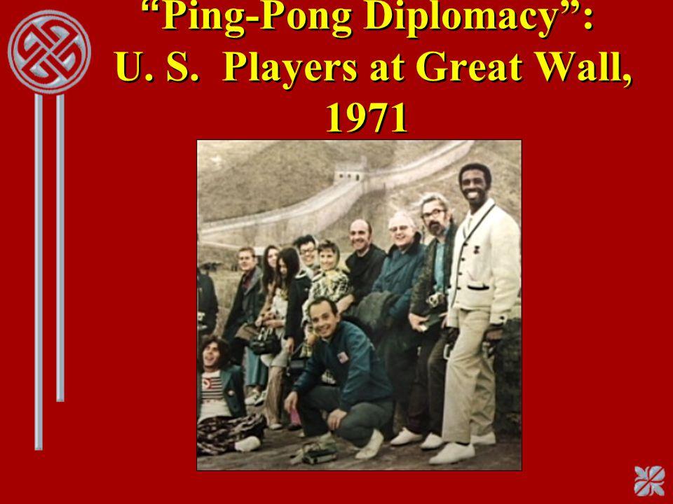 Ping-Pong Diplomacy : U. S. Players at Great Wall, 1971
