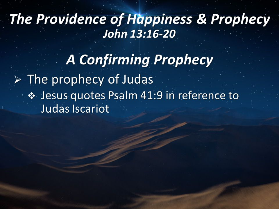 The Providence of Happiness & Prophecy John 13:16-20