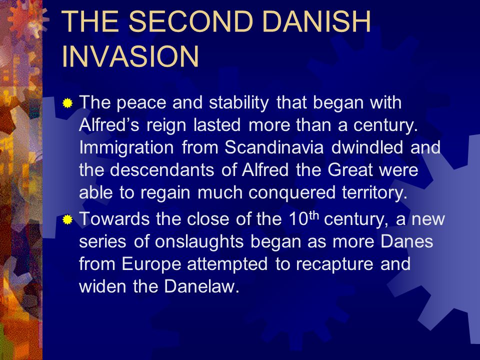THE SECOND DANISH INVASION