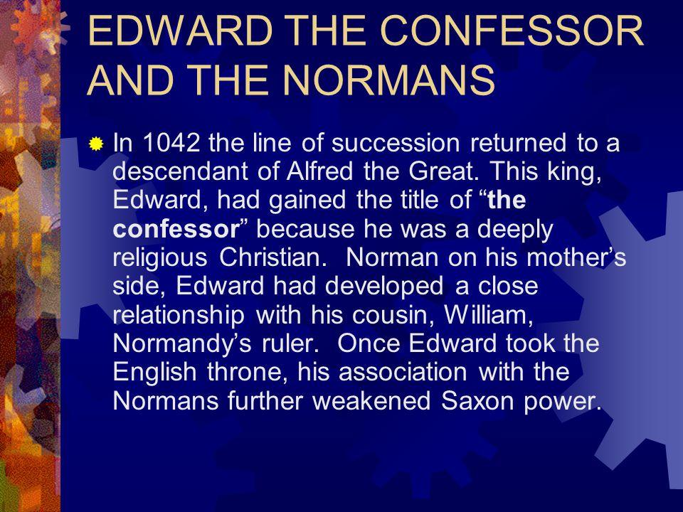 EDWARD THE CONFESSOR AND THE NORMANS