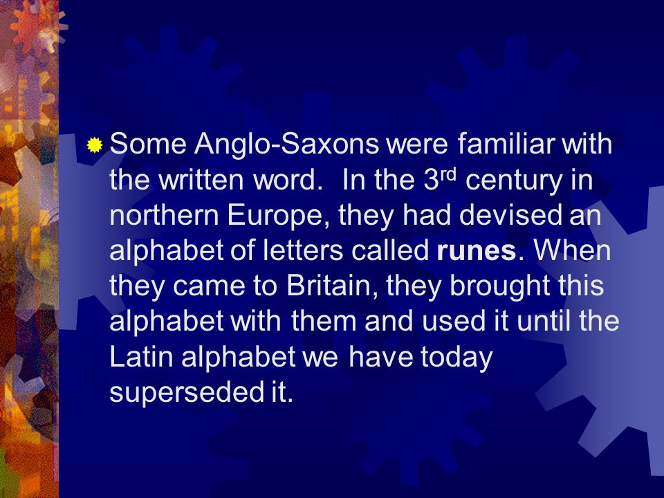 Some Anglo-Saxons were familiar with the written word