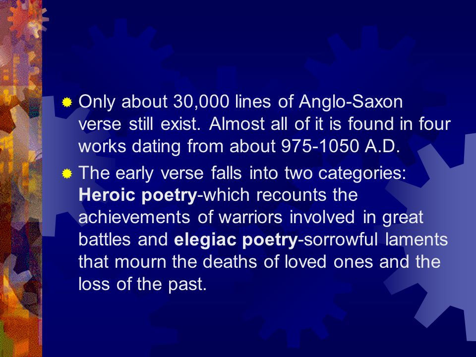 Only about 30,000 lines of Anglo-Saxon verse still exist