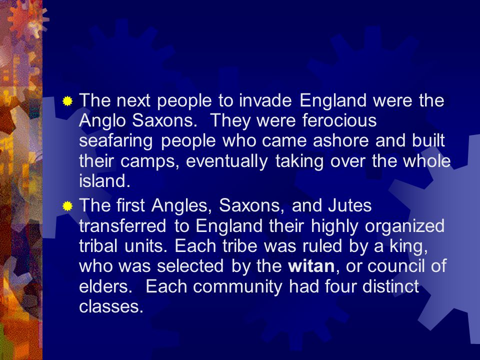 The next people to invade England were the Anglo Saxons