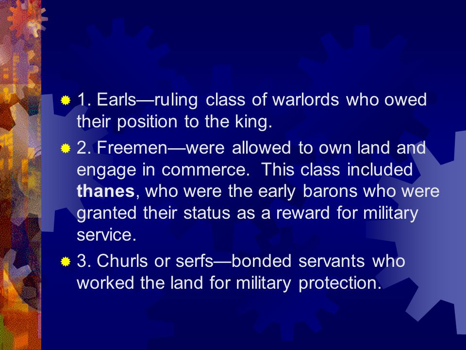 1. Earls—ruling class of warlords who owed their position to the king.