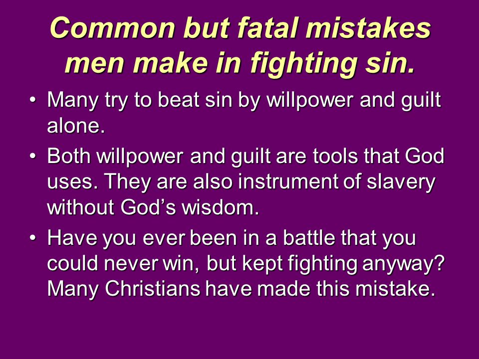 Common but fatal mistakes men make in fighting sin.