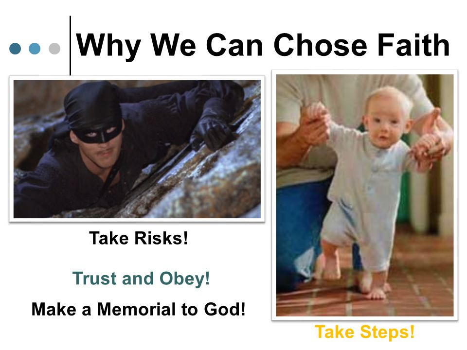 Why We Can Chose Faith Take Risks! Trust and Obey!