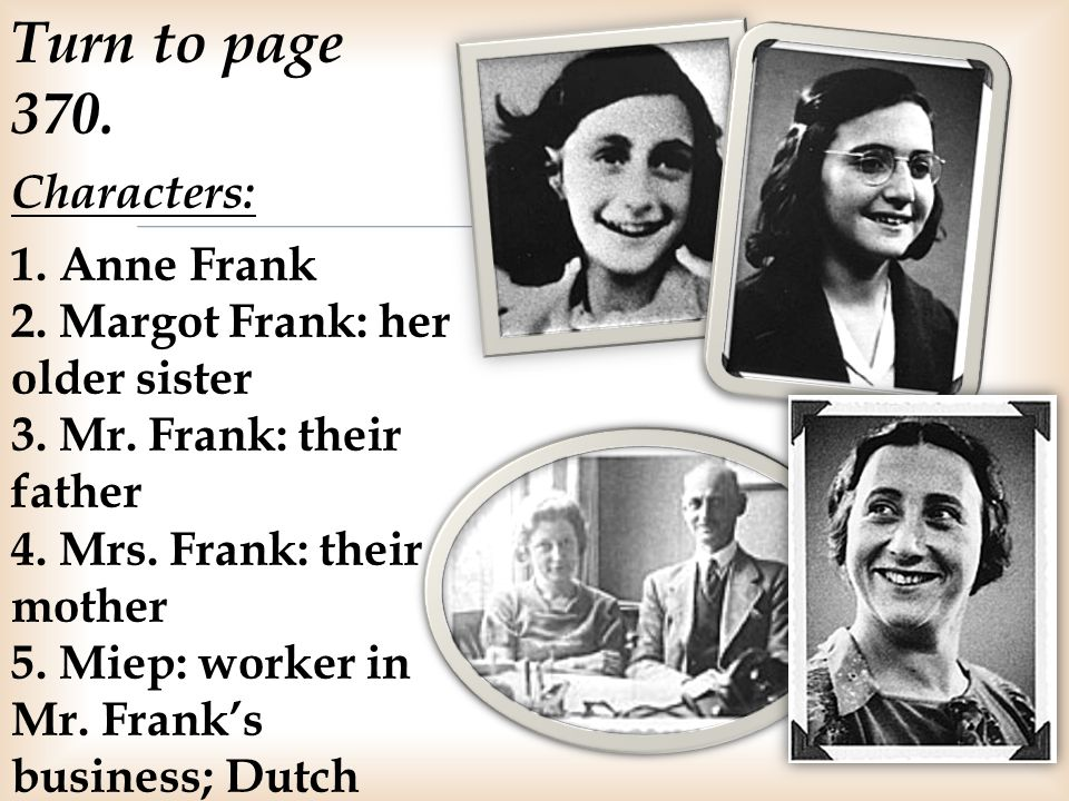 Turn to page 370. Characters: 1. Anne Frank