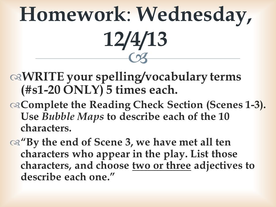 Homework: Wednesday, 12/4/13