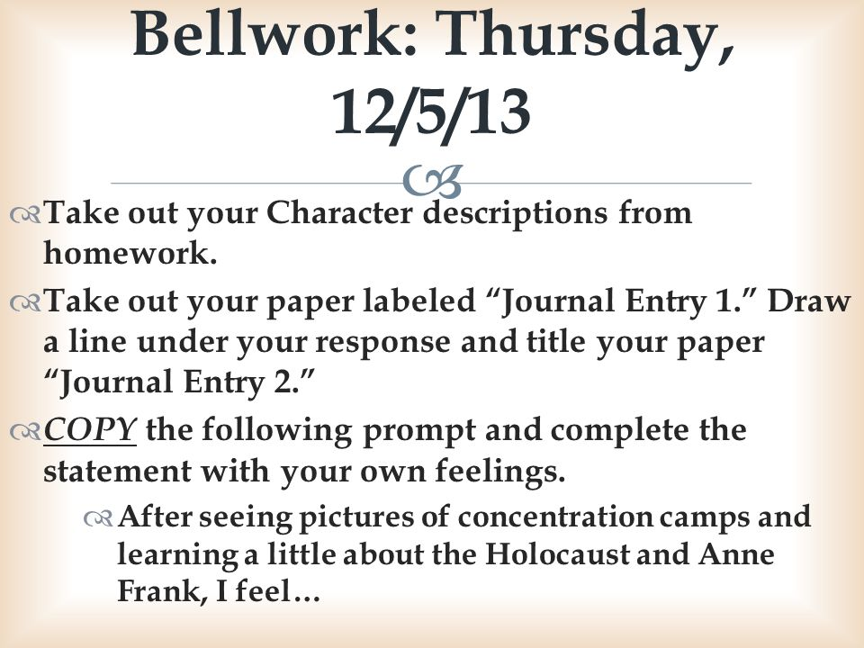 Bellwork: Thursday, 12/5/13 Take out your Character descriptions from homework.