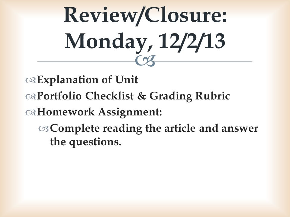 Review/Closure: Monday, 12/2/13
