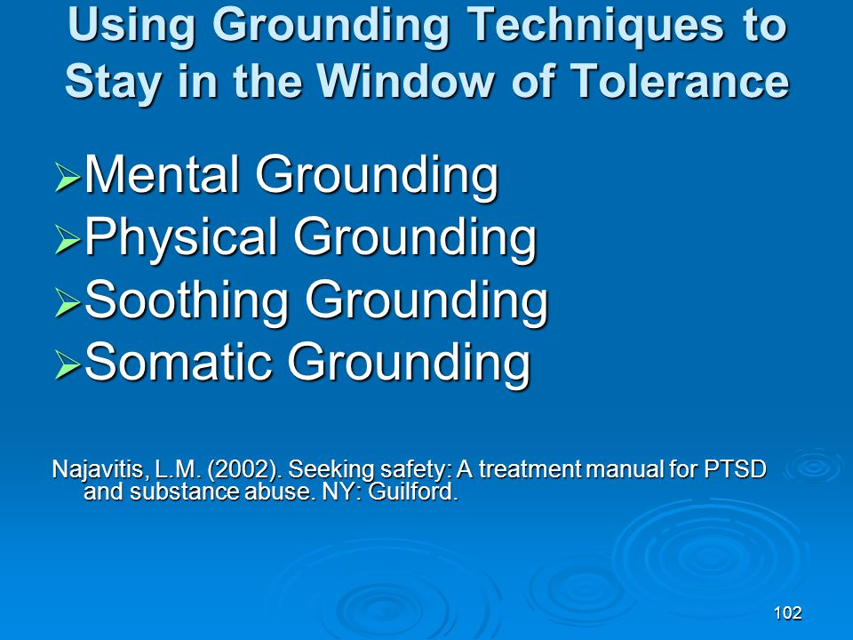 Using Grounding Techniques to Stay in the Window of Tolerance