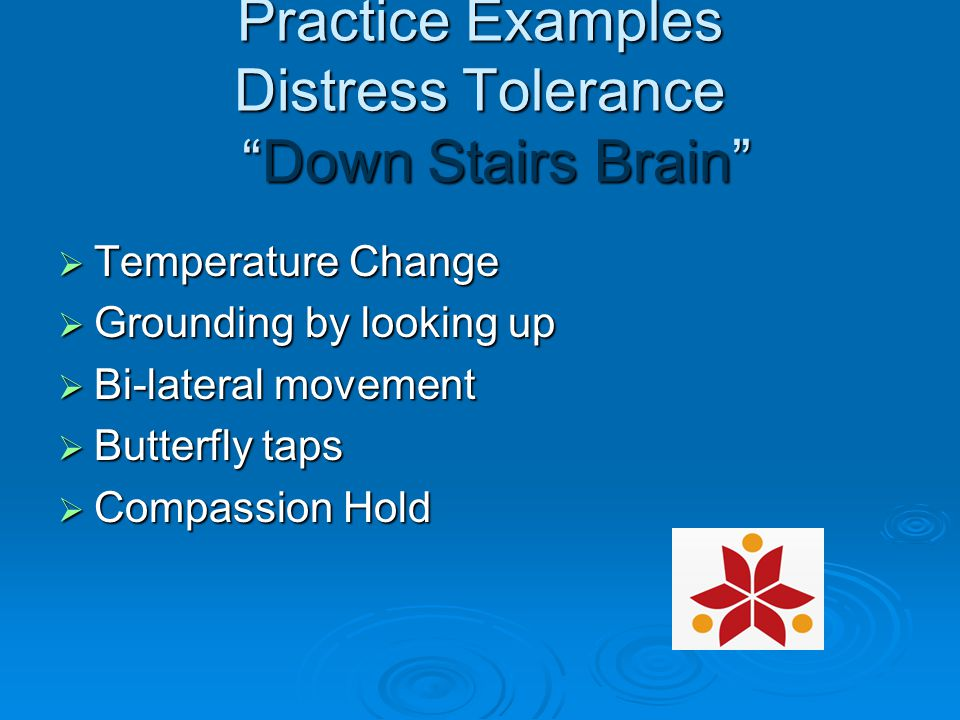 Practice Examples Distress Tolerance Down Stairs Brain