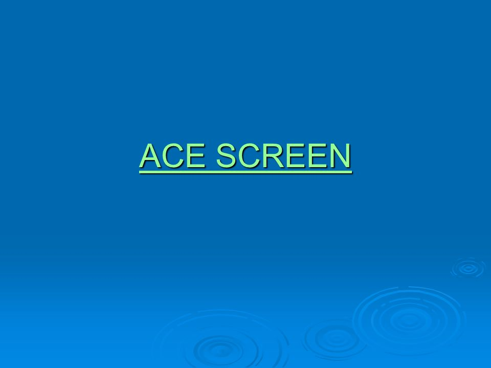 ACE SCREEN