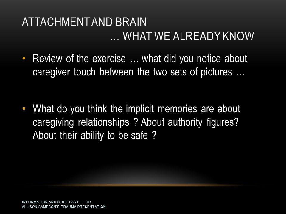 Attachment and BRAIN … what we already know