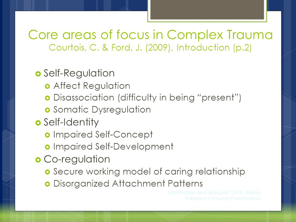 Core areas of focus in Complex Trauma Courtois, C. & Ford, J