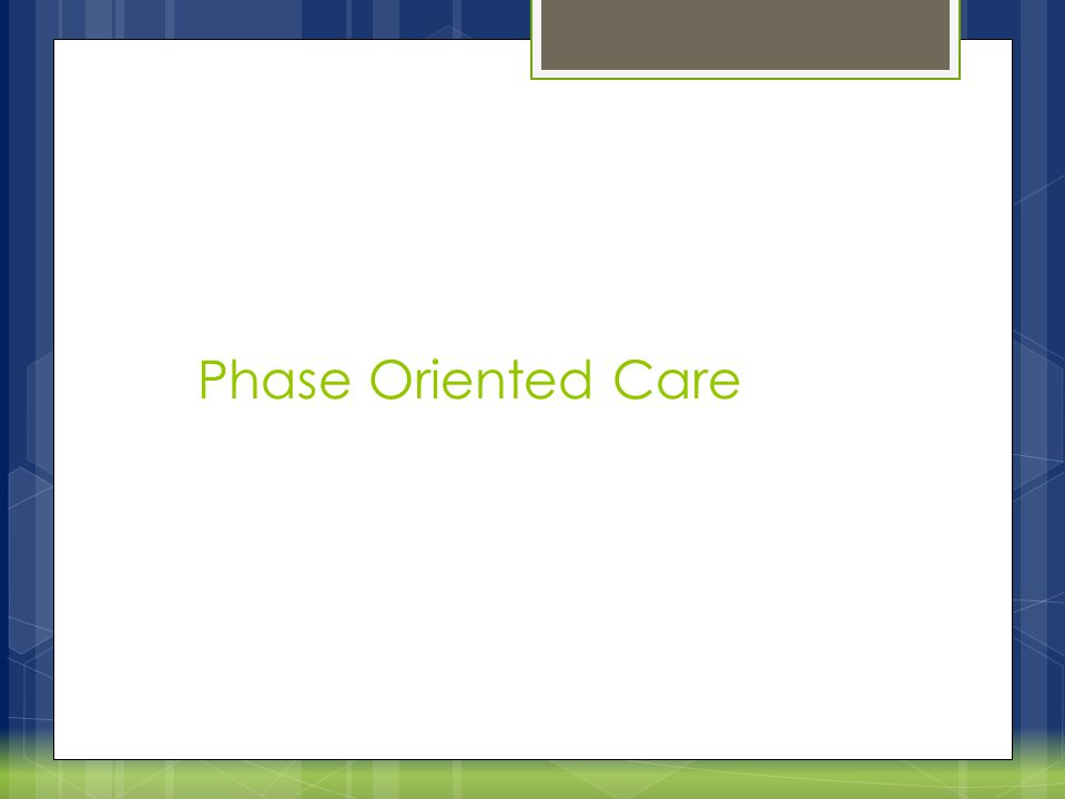 Phase Oriented Care