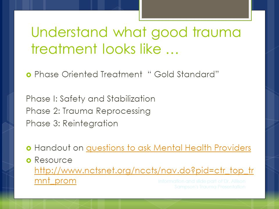 Understand what good trauma treatment looks like …