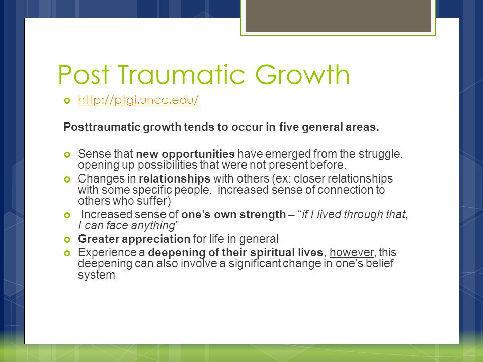 Post Traumatic Growth http://ptgi.uncc.edu/
