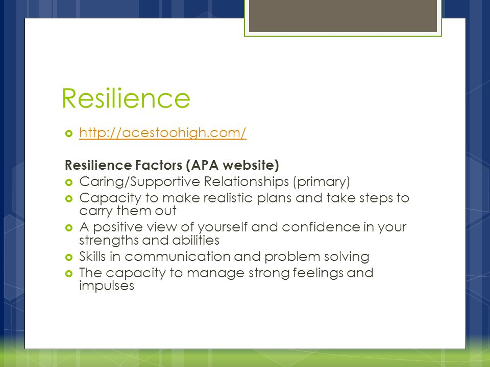 Resilience http://acestoohigh.com/ Resilience Factors (APA website)