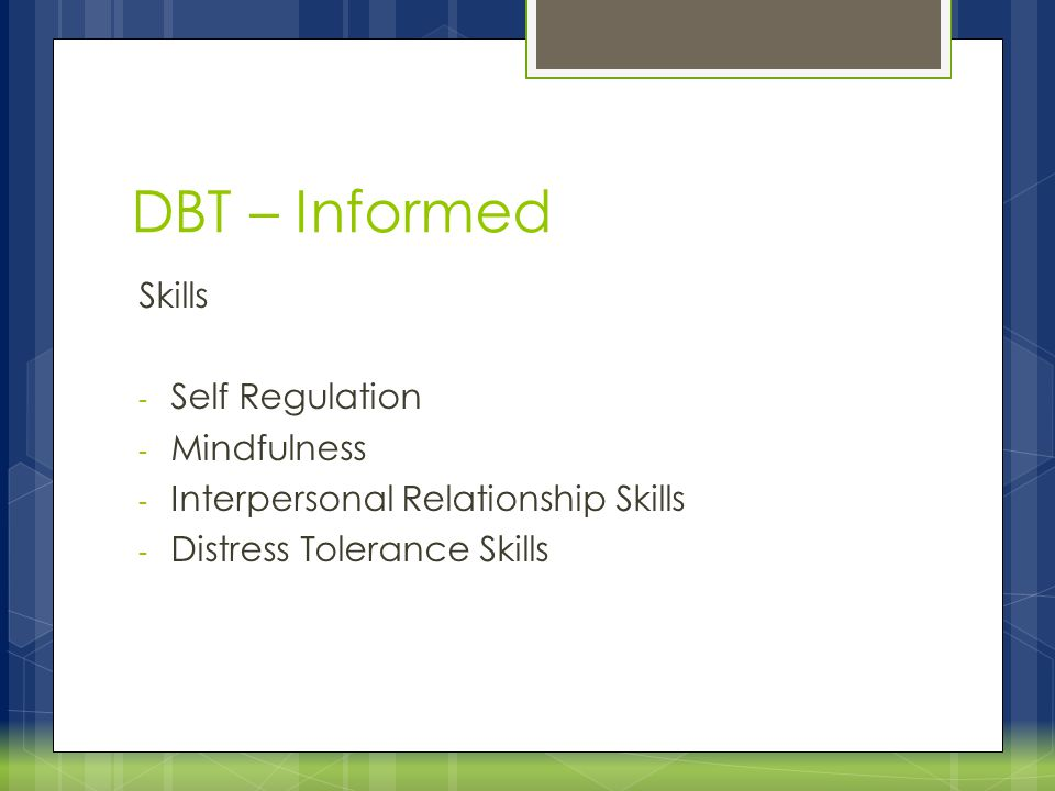 DBT – Informed Skills Self Regulation Mindfulness