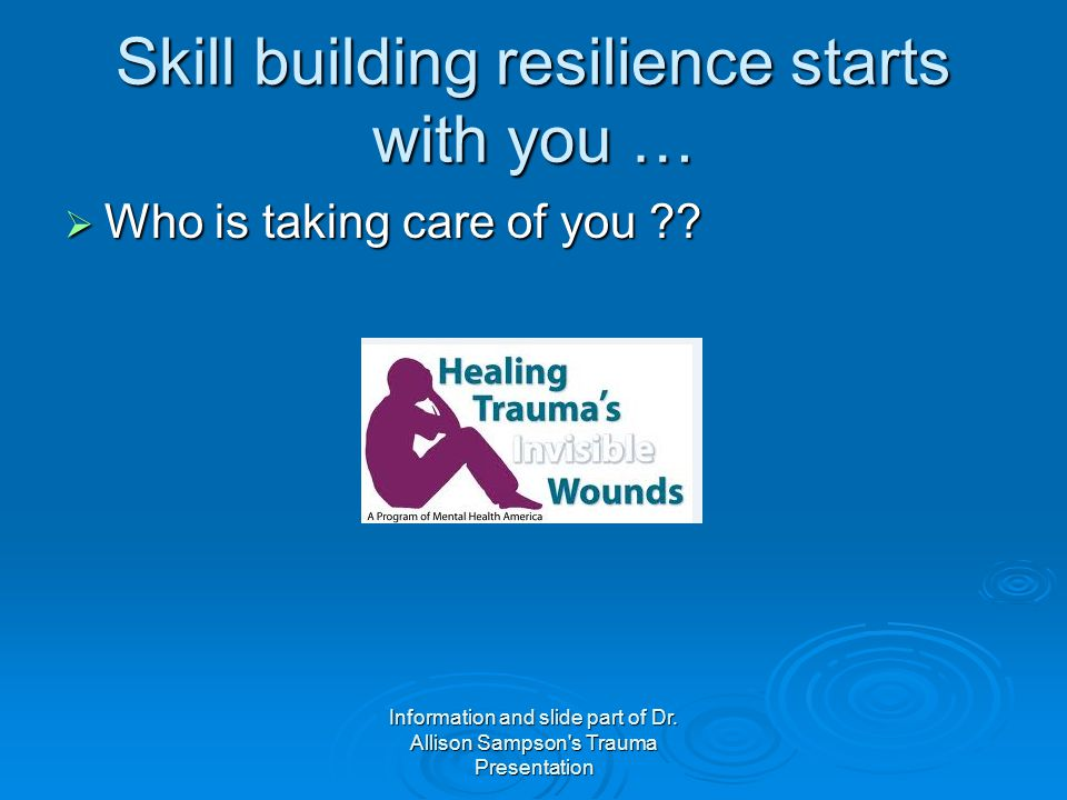Skill building resilience starts with you …
