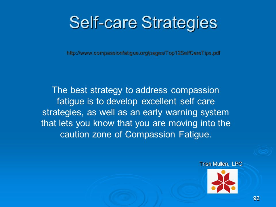 Self-care Strategies http://www. compassionfatigue