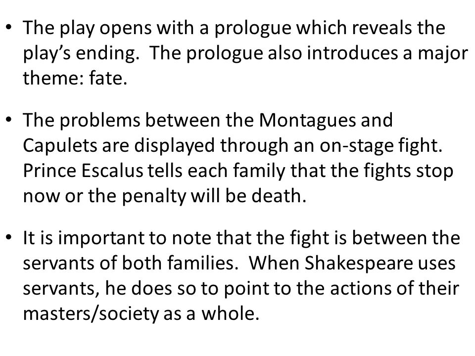 The play opens with a prologue which reveals the play's ending