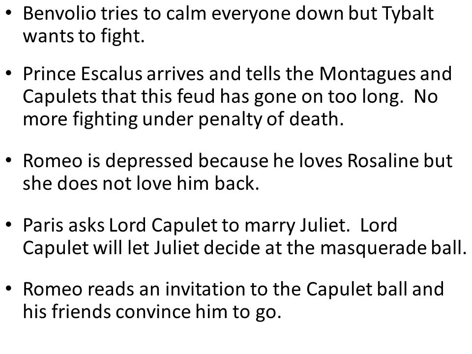 Benvolio tries to calm everyone down but Tybalt wants to fight.