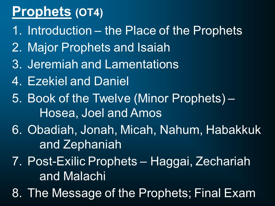 Prophets (OT4) Introduction – the Place of the Prophets