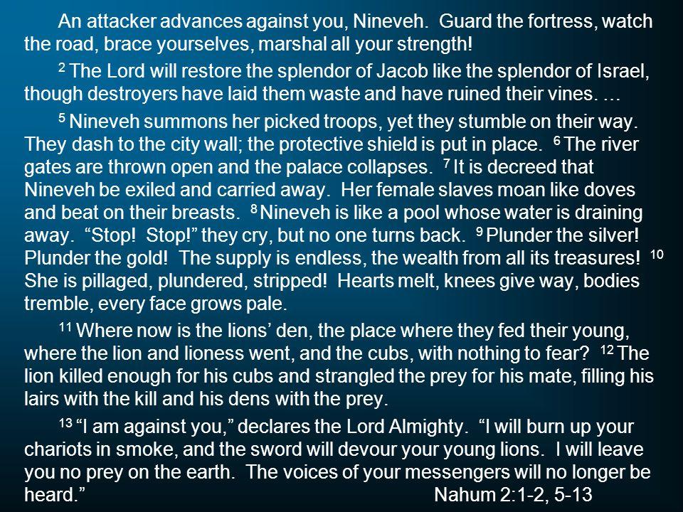 An attacker advances against you, Nineveh