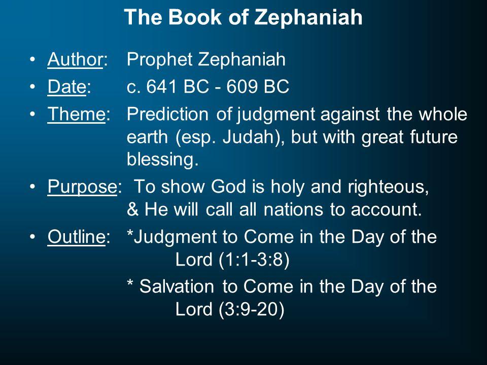 The Book of Zephaniah Author: Prophet Zephaniah