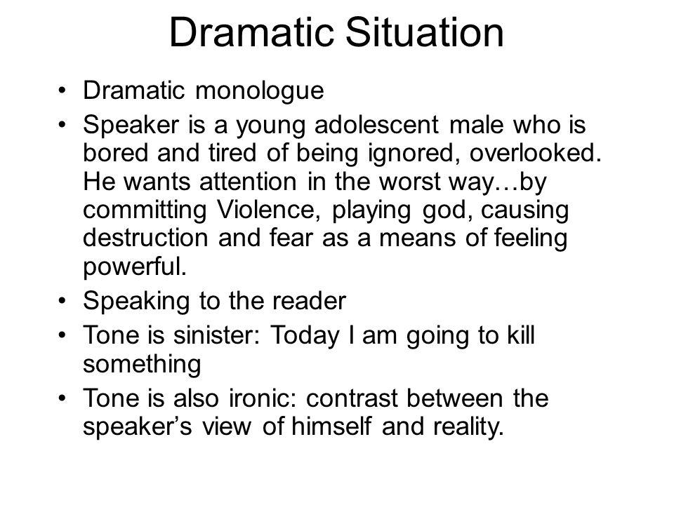 Dramatic Situation Dramatic monologue