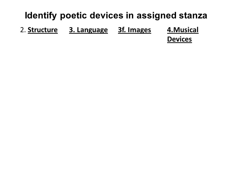 Identify poetic devices in assigned stanza