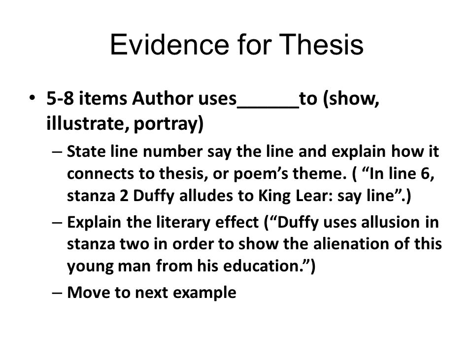 Evidence for Thesis 5-8 items Author uses______to (show, illustrate, portray)