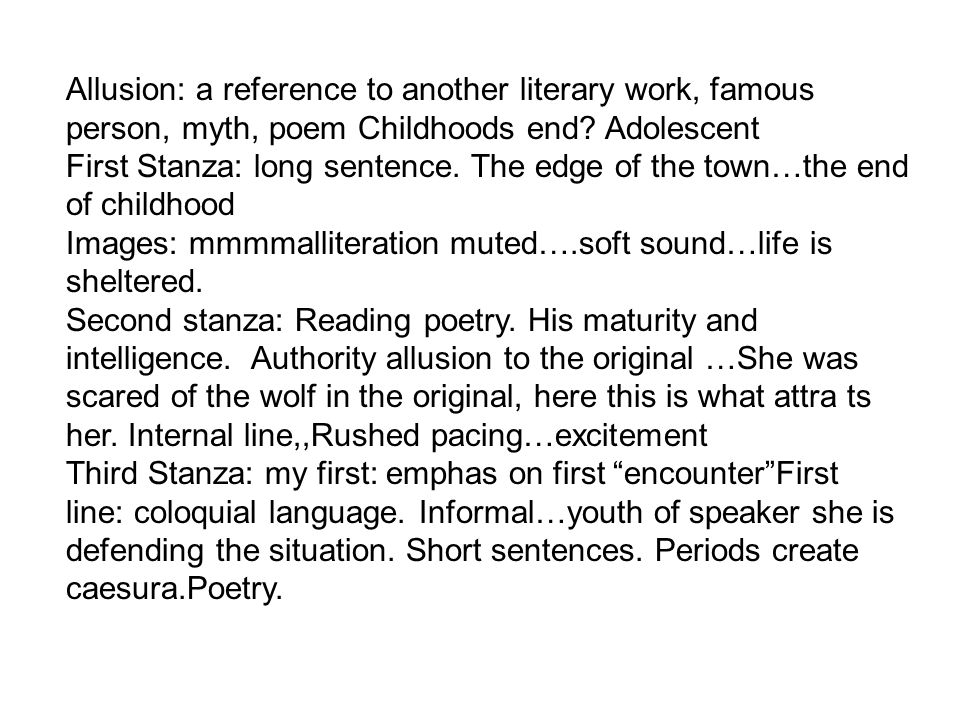 Allusion: a reference to another literary work, famous person, myth, poem Childhoods end Adolescent