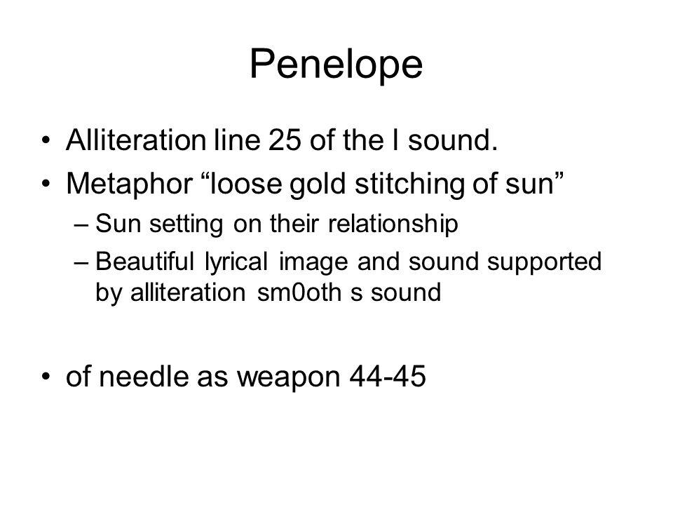Penelope Alliteration line 25 of the l sound.