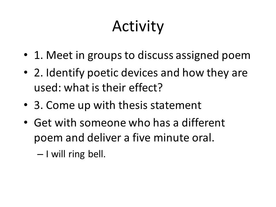 Activity 1. Meet in groups to discuss assigned poem